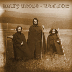 Dirty Knobs - Hallow